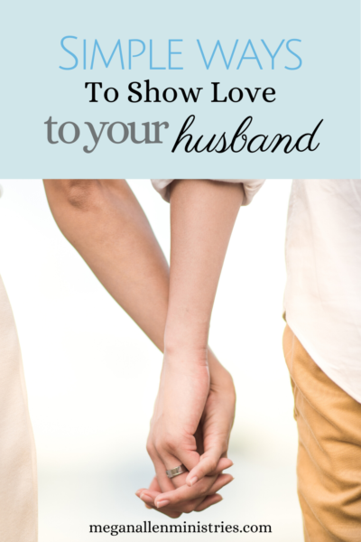 Simple Ways to Show Love to Your Husband