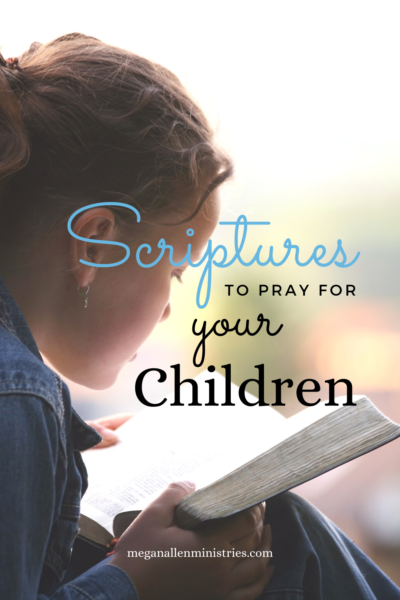 Praying Scriptures for Your Child