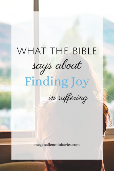 What the Bible Says About Finding Joy In Suffering