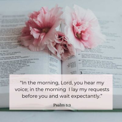 Morning Verses to Start the Day Psalm 5:3
